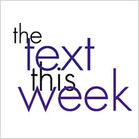 The Text This Week